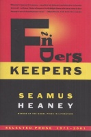 Heaney, Seamus : Finders Keepers - Selected Prose 1971-2001