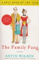 Wilson, Kevin : The Family Fang - A Novel