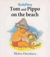 Oxenbury, Helen : Tom and Pippo on the beach