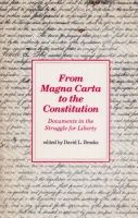 Brooks, David L. : From Magna Carta to the Constitution - Documents in the Struggle for Liberty
