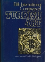 Fehér, Géza (Editor) : Fifth International Congress of Turkish Art.