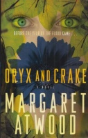 Atwood, Margaret : Oryx and Crake (The MaddAddam Trilogy)
