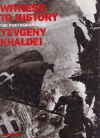 Witness to History - The Photographs of Yevgeny Khaldei