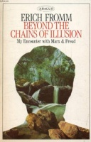 Fromm, Erich : Beyond the Chains of Illusion