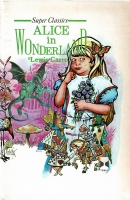 Carroll, Lewis : Alice in Wonderland and Through the Looking-Glass