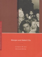 Lee, Anthony W. - Richard Meyer : Weegee and Naked City
