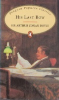 Doyle, Arthur Conan : His Last Bow - Some Reminiscences of Sherlock Holmes