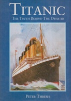 Thresh, Peter : Titanic - The Truth behind the Disaster