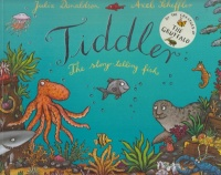 Donaldson, Julia - Axel Scheffler : Tiddler - The story-telling fish