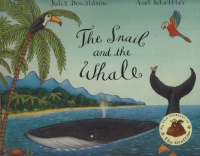 Donaldson, Julia - Axel Scheffler : The Smail and the Whale