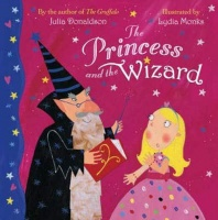 Donaldson, Julia - Lydia Monks : The Princess and the Wizard