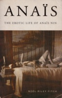 Fitch, Noel Riley : Anaïs - The Erotic Life of Anaïs Nin