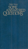 Abdu'l-Bahá : Some Answered Questions