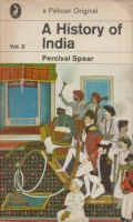 Spear, Percival : A History of India. Vol. II.