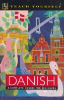 Elsworth, Bente  : Danish - A Complete Course for Beginners