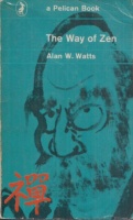Watts, Alan : The Way of Zen