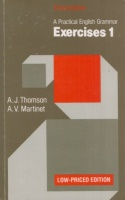 Thomson, A. J. - A. V. Martinet  : A Practical English Grammar Exercises 1.