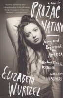 Wurtzel, Elizabeth : Prozac Nation - Young and Depressed in America