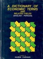 Farhadi, Kazem : A Dictionary of Economic Terms and Related Fields (English-Persian)