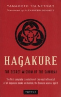 Yamamoto Tsunetomo : Hagakure - The Secret Wisdom of the Samurai