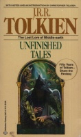 Tolkien, J. R. R. : Unfinished Tales of Númenor and Middle-Earth