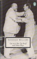 Williams, Tennessee : Cat on a Hot Tin Roof and Other Plays