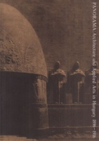 Shinji Kohmoto, Yuko Ikeda, Ryuichi Matsubara (Ed.) : Panorama: Architecture and Applied Arts in Hungary 1896-1916