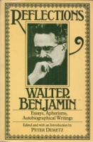 Benjamin, Walter : Reflections - Essays, Aphorisms, Autobiographical Writings