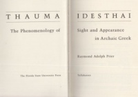 Prier, Raymond Adolph : Thauma Idesthai - The Phenomenology of Sight & Appearance in Archaic Greek
