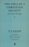 Eliot T.S. : The Idea of a Christian Society - and Other Writings.