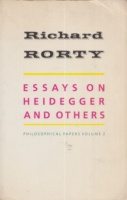 Rorty, Richard : Essays on Heidegger and Others - Philosophical Papers. Volume 2