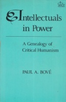 Bové, Paul A. : Intellectuals in power - A genealogy of critical humanism