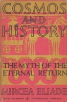 Eliade, Mircea : Cosmos and History - The Myth of the Eternal Return