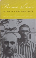 Levi, Primo : If This Is a Man / The Truce