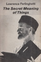 Ferlinghetti, Lawrence : The Secret Meaning of Things