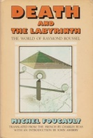 Foucault, Michel : Death and the Labyrinth - The World of Raymond Roussel