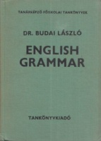 Budai László, Dr.  : English Grammar - Theory and Practice