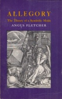 Fletcher, Angus : Allegory - The Theory of a Symbolic Mode