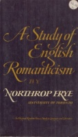 Frye, Northrop : A Study of English Romanticism