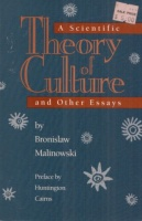 Malinowski, Bronislaw : A Scientific Theory of Culture and other Essays