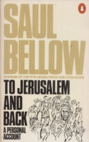 Bellow, Saul : To Jerusalem And Back - A Personal Account