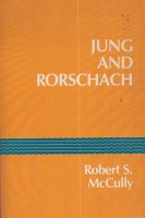 McCully, Robert S. : Jung and Rorschach - A Study in the Archetype of Perception