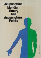 Ding, Li : Acupuncture, Meridian Theory and Acupuncture Points