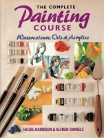 Harrison, Hazel - Daniels, Alfred : The Complete Painting Course