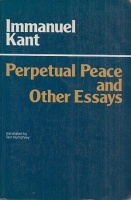 Kant, Immanuel : Perpetual Peace and other Essays - on Politics, History, and Morals