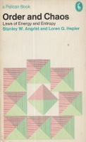 Angrist, Stanley W. - Hepler, Loren G : Order And Chaos - Laws Of Energy And Entropy