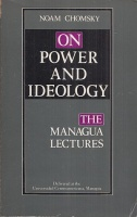 Chomsky, Noam : On Power and Ideology - The Managua Lectures