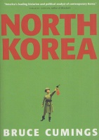 Cumings, Bruce : Noth Korea - Another Country