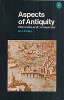 Finley, M. I. : Aspects of Antiquity - Discoveries and Controversies