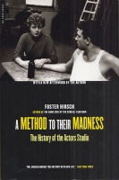 Hirsch, Foster  : A Method To Their Madness - The History Of The Actors Studio
